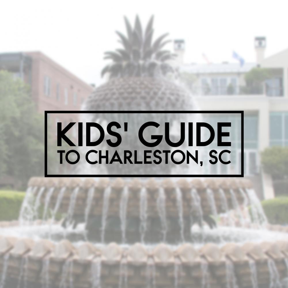 Kids Guide to Charleston, SC!